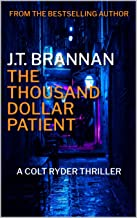 THE THOUSAND DOLLAR PATIENT: A Colt Ryder Thriller (English Edition)