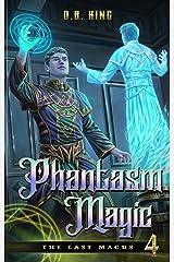 Phantasm Magic (The Last Magus Book 4) Kindle Edition