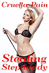 Stealing Stepdaddy: A Story of Enslavement & Devotion Kindle Edition
