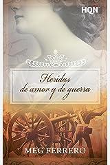 Heridas de amor y de guerra (HQÑ) (Spanish Edition) Kindle Edition