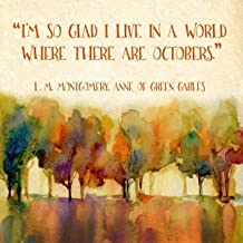 World Where There are Octobers. L. M. Montgomery Inspirational Literary Quote. Anne of Green Gables. Fine Art Paper, Laminated, or Framed. Multiple Sizes Available for Home, Office, or School.