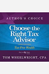 Choose the Right Tax Advisor and Preparer: A Selection from Rich Dad Advisors: Tax-Free Wealth Audible Audiobook