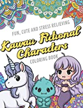 Fun Cute And Stress Relieving Kawaii Fictional Characters Coloring Book: Find Relaxation And Mindfulness By Coloring the Stress Away With Our ... Perfect Gag Gift Birthday Present or Holidays