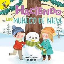 Haciendo un muñeco de nieve: Building a Snowman (Play Time) (Spanish Edition)