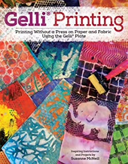 Gelli Printing: Printing Without a Press on Paper and Fabric Using the Gelli(R) Plate (Design Originals) 32 Beginner-Friendly Step-by-Step Projects, plus Techniques & Inspiration for Gelatin Printing