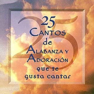 25 Cantos De Alabanza Y Adoracion