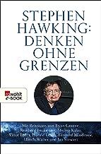 Stephen Hawking: Denken ohne Grenzen: Mit Beiträgen u. a. von Brian Greene, Reinhold Beckmann, Michio Kaku, Vince Ebert, Harald Lesch, Leonard Mlodinow, Ulrich Walter und Ian Stewart (German Edition)