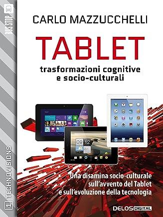 Tablet: trasformazioni cognitive e socio-culturali (TechnoVisions Vol. 1)