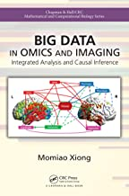 Big Data in Omics and Imaging: Integrated Analysis and Causal Inference (Chapman & Hall/CRC Mathematical and Computational Biology)