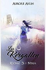 Les Kergallen, tome 3: Nina Format Kindle