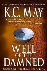 Well of the Damned (The Kinshield Saga Book 3) Kindle Edition