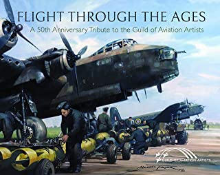 Flight Through the Ages: A Fiftieth Anniversary Tribute to the Guild of Aviation Artists