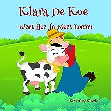 Klara De Koe Weet Hoe Je Moet Loeien (Friendship Series Book 1)