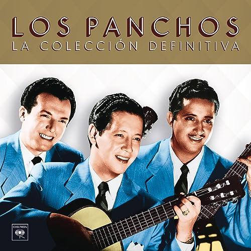 La Colección Definitiva de Los Panchos