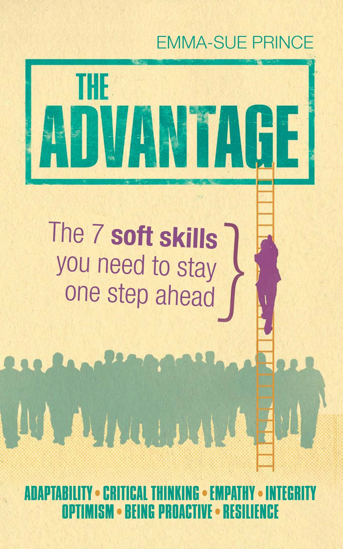 The Advantage: The 7 soft skills you need to stay one step ahead