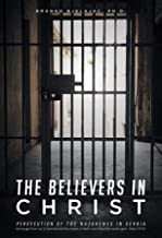The Believers In Christ: Persecution of the Nazarene's in Serbia