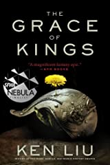 The Grace of Kings (The Dandelion Dynasty Book 1) Kindle Edition