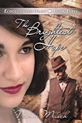The Brightest Hope (Echoes of the Heart Book 3) Kindle Edition