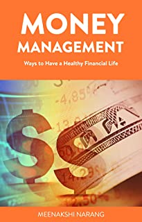 Money Management: Ways to Have a Healthy Financial Life