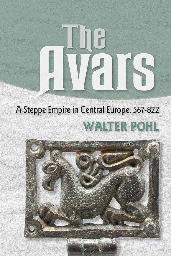 アクセントランチ止まるThe Avars: A Steppe Empire in Central Europe, 567–822 (English Edition)