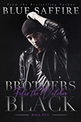Brothers Black 5: Felix the Watcher Kindle Edition