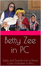 Betty Zee in PC: Sights and Sounds from a Peace Corps Volunteer in Peru