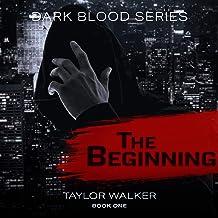The Beginning: Dark Blood Series, Book 1