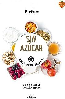 Sin azúcar: 65 recetas naturalmente dulces (Come Verde