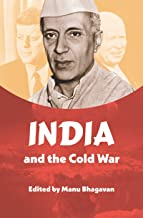 India and the Cold War (The New Cold War History)