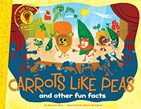 Carrots Like Peas: And Other Fun Facts