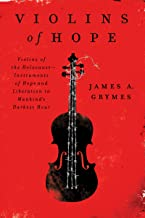 Violins of Hope: Violins of the Holocaust-Instruments of Hope and Liberation in Mankind's Darkest Hour (English Edition)
