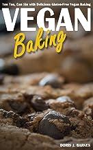 Vegan Baking: You Too, Can Sin with Delicious Gluten-Free Vegan Baking