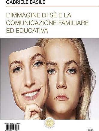L'immagine di sè e la comunicazione familiare ed educativa