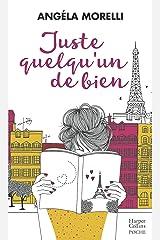 Juste quelqu'un de bien : Un roman feel good sur la crise de la trentaine: une comédie romantique qui fait du bien, le feel good book de 2017 (&H) Format Kindle