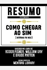 Resumo Estendido: Como Chegar Ao Sim (Getting To Yes): Baseado No Livro De Roger Fisher, William Ury E Bruce Patton eBook Kindle