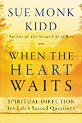 When the Heart Waits: Spiritual Direction for Life's Sacred Questions (Plus) (English Edition) Format Kindle