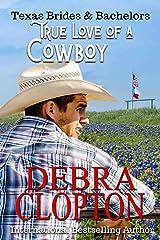 True Love of a Cowboy (Texas Brides & Bachelors Book 3) Kindle Edition