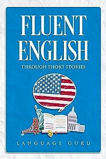 Fluent English through Short Stories (English Edition)