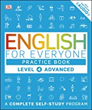 English for Everyone: Level 4: Advanced, Practice Book: A Complete Self-Study Program (English Edition)