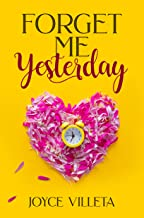 Forget Me Yesterday (English Edition)