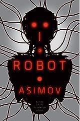 I, Robot (The Robot Series) Kindle Edition
