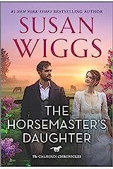 The Horsemaster's Daughter: A Novel (The Calhoun Chronicles Book 2) Kindle Edition