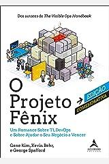 O Projeto Fênix – Edição Comemorativa: Um Romance Sobre TI, DevOps e Sobre Ajudar o Seu Negócio a Vencer eBook Kindle