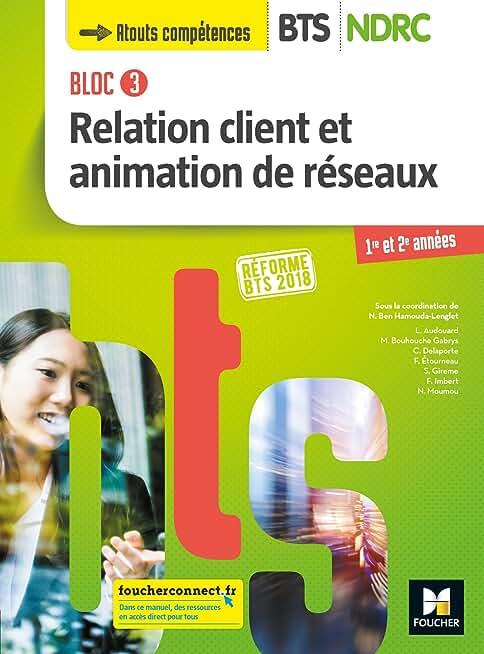 Bloc 3 Relation client et animation de réseaux - BTS NDRC 1&2 - Éd 2018 - Manuel