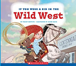 If You Were a Kid in the Wild West (If You Were a Kid) (Library Edition)