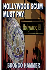 Hollywood Scum Must Pay (SoCal Noir Detective Stories Book 1) Kindle Edition