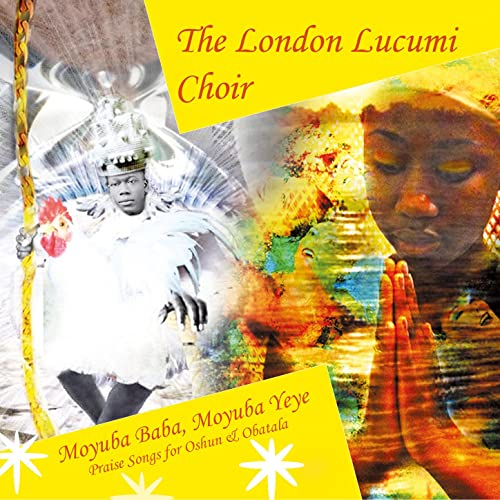 Moyuba Baba, Moyuba Yeye: Praise Songs for Oshun & Obatala