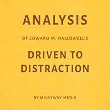 Analysis of Edward M. Hallowell's Driven to Distraction
