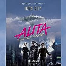 Alita: Battle Angel - Iron City: The Official Movie Prequel
