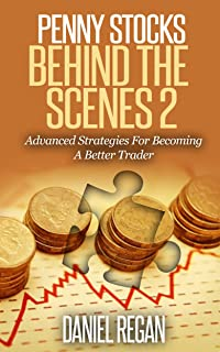 Penny Stocks Behind The scenes 2: Advanced Strategies For Becoming a Better Trader